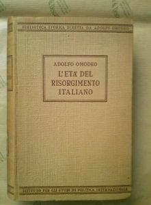 """""""L'età del Risorgimento italiano"""", di A. Omodeo"""